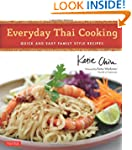 Everyday Thai Cooking: Quick and Easy...
