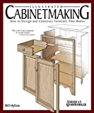 img - for Illustrated Cabinetmaking: How to Design and Construct Furniture That Works (American Woodworker) book / textbook / text book