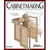 Illustrated Cabinetmaking: How to Design and Construct Furniture That Worksby Bill Hylton