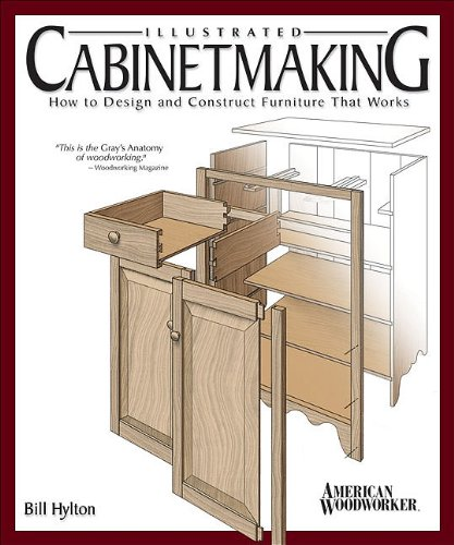 Illustrated Cabinetmaking: How to Design and Construct...