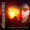 Avenging Heart: The Ignited Series, Book 4 Audiobook by Desni Dantone Narrated by Lisa Larsen