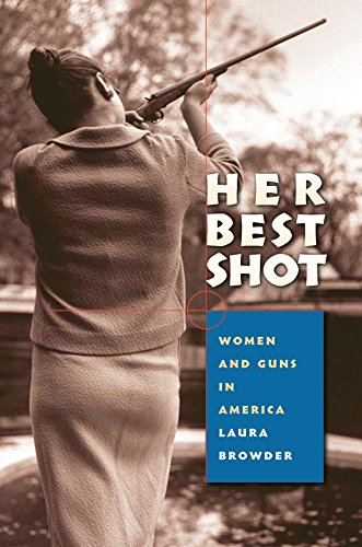 Her Best Shot: Women and Guns in America