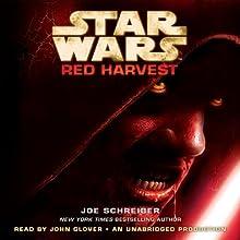Star Wars: Red Harvest (       UNABRIDGED) by Joe Schreiber Narrated by John Glover