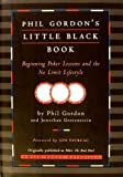 img - for Phil Gordon's Little Black Book: Beginning Poker Lessons and the No Limit Lifestyle book / textbook / text book