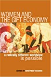 Women and the Gift Economy: A Radically Different Worldview Is Possible