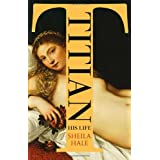 Titian: His Lifeby Sheila Hale