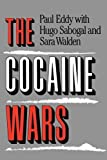 img - for Cocaine Wars 1st edition by Eddy, Paul, Sabogal, Hugo, Walden, Sara (1988) Hardcover book / textbook / text book