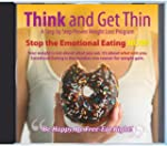 Think and Get Thin: Stop the Emotiona...