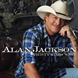 Alan Jackson Thirty Miles West by Alan Jackson (2012) Audio CD