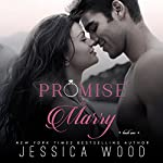 Promise to Marry: Promises, Book 1 | Jessica Wood