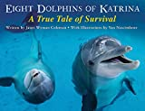 img - for Eight Dolphins of Katrina: A True Tale of Survival book / textbook / text book