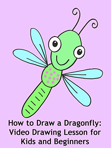 How to Draw a Dragonfly: Video Drawing Lesson for Kids and Beginners