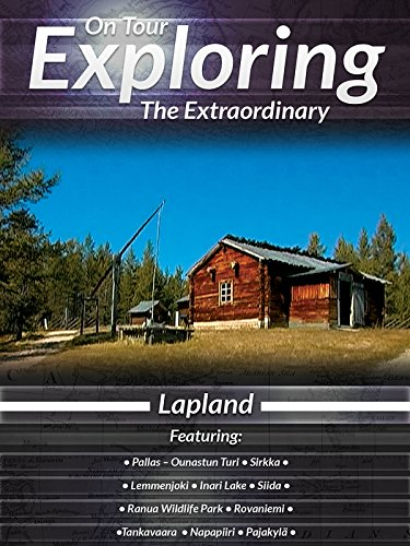 On Tour Exploring the Extraordinary Lapland