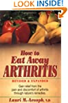 How to Eat Away Arthritis: Gain Relie...