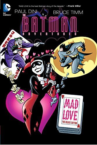 Batman Adventures: Mad Love Deluxe Edition HC by Paul Dini (2015-04-30)