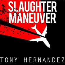 Slaughter & Maneuver Audiobook by Tony Hernandez Narrated by Gary Tiedemann