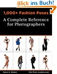 1,000+ Fashion Poses:  A Complete Ref...
