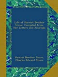 img - for Life of Harriet Beecher Stowe: Compiled from Her Letters and Journals book / textbook / text book