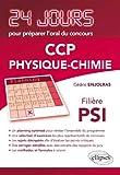 Physique-Chimie 24 Jours pour Préparer l'Oral du Concours CCP Filière PSI