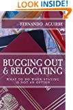 Bugging Out and Relocating: When Staying Put is not an Option