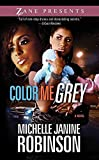 img - for [(Color Me Grey)] [By (author) Michelle Janine Robinson] published on (June, 2012) book / textbook / text book