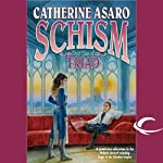 Schism: Triad, Book 1 (       UNABRIDGED) by Catherine Asaro Narrated by Suzanne Weintraub, Catherine Asaro
