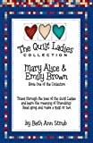 "The Quilt Ladies, ""Mary Alice and Emily Brown"" Quilt Story and Quilt Patterns, Book 1 (The Quilt Ladies Book Collection)"