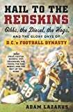 img - for Hail to the Redskins: Gibbs, the Diesel, the Hogs, and the Glory Days of D.C.'s Football Dynasty book / textbook / text book