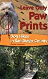 Search : Leave Only Paw Prints: Dog Hikes in San Diego County (Sunbelt Cultural Heritage Books)