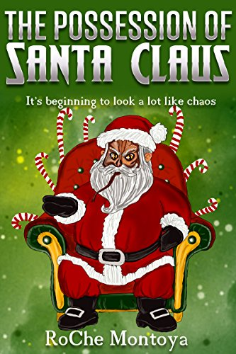Book: The Possession of Santa Claus (A 2nd Realm Short Story Book 1) by RoChe Montoya