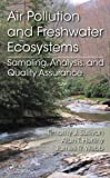 Timothy J Sullivan Air Pollution and Freshwater Ecosystems: Sampling, Analysis, and Quality Assurance
