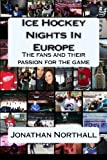 Ice Hockey Nights in Europe: The fans and their passion for the game