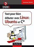 Tout pour bien d�buter avec Linux : Ubuntu et Cie