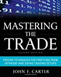 img - for Mastering the Trade, Second Edition: Proven Techniques for Profiting from Intraday and Swing Trading Setups book / textbook / text book