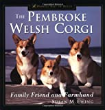 The Pembroke Welsh Corgi: Family Friend and Farmhand (Howell's Best of Breed Library)