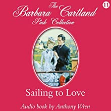 Sailing to Love (       UNABRIDGED) by Barbara Cartland Narrated by Anthony Wren