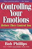 Controlling Your Emotions Before They Control You (0736904514) by Phillips, Bob