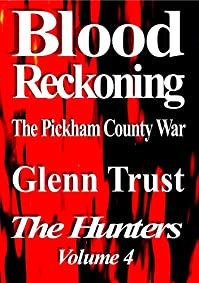 Blood Reckoning: The Pickham County War by Glenn Trust ebook deal
