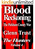 Blood Reckoning: The Pickham County War (The Hunters Book 4)