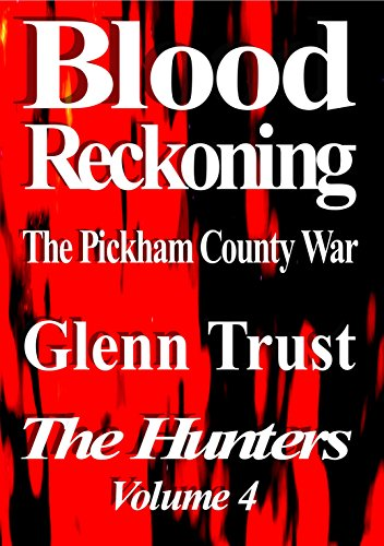Free Kindle Book : Blood Reckoning: The Pickham County War (The Hunters Book 4)