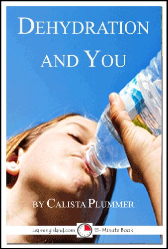 Dehydration and You: A 15-Minute Book (15-Minute Books 711) PDF