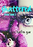 Shattered (a Dystopian Romance Fiction) (Desire Series Book 2)