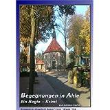 """Ein RegioKrimi: Begegnungen in Ahlevon """"Antonia Stahn"""""""