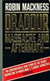 img - for Oradour: Massacre and Aftermath by Robin Mackness (17-Feb-1989) Paperback book / textbook / text book