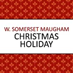 Christmas Holiday | W Somerset Maugham