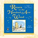 Return to the Hundred Acre Wood (       UNABRIDGED) by David Benedictus Narrated by Jim Dale