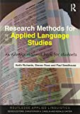 Research Methods for Applied Language Studies: An Advanced Resource Book for Students (Routledge Applied Linguistics) (0415551412) by Richards, Keith