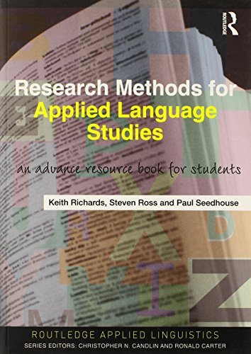 Research Methods for Applied Language Studies: An Advanced Resource Book for Students (Routledge Applied Linguistics)