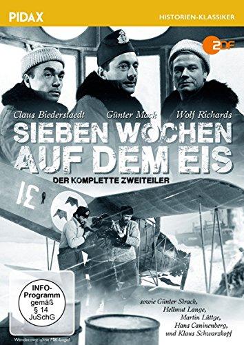 Sieben Wochen auf dem Eis / Der auf Tatsachen beruhende komplette Abenteuer-Zweiteiler (Pidax Historien-Klassiker)