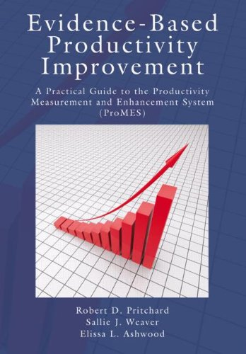 Evidence-Based Productivity Improvement: A Practical Guide to the Productivity Measurement and Enhancement System (ProMES) (Applied Psychology Series)